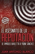 El Asesinato de La Reputacion. de Amadeo Barletta a Yoani Sanchez [Spanish]