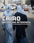 Cairo Before the Aftermath
