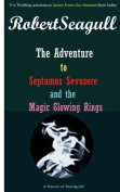 The Adventure to Septumus Sevusere and the Magic Glowing Rings