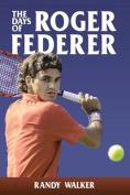 The Days of Roger Federer