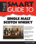 Smart Guide to Single Malt Scotch Whisky - Second Edition (Smart Guides
