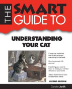 The Smart Guide to Understanding Your Cat (Smart Guides