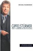 Gipfelsturmer - Eine It-Karriere in Deutschland -