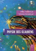 Physik Des Glaubens  [GMH]