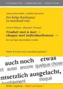 Der Listige Kaufmann / Le Marchand Ruse