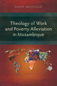 Theology of Work and Poverty Alleviation in Mozambique