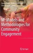 M^2 Models and Methodologies for Community Engagement