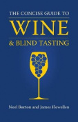 The Concise Guide to Wine and Blind Tasting