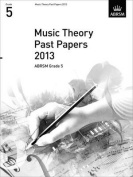 Music Theory Past Papers 2013, ABRSM Grade 5 (Theory of Music Exam Papers & Answers