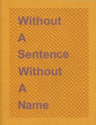 Without a Sentence Without a Name