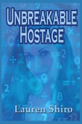 Unbreakable Hostage
