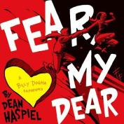 Fear, My Dear