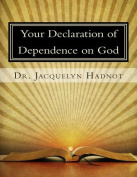 Your Declaration of Dependence on God