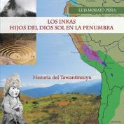 Los Inkas Hijos del Dios Sol En La Penumbra [Spanish]