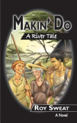 Makin' Do: A River Tale