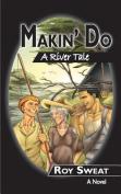 Makin' Do: A River Tale
