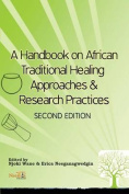 A Handbook on African Traditional Healing Approaches & Research Practices