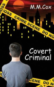 Covert Criminal
