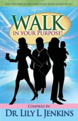 Walk in Your Purpose