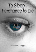 To Sleep... Perchance to Die