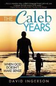 The Caleb Years