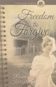 Freedom to Forgive (Freedom