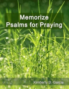 Memorize Psalms for Praying