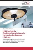 Utilidad de La Radiopelvimetria En La Toma de Decisiones Clinicas [Spanish]