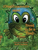 Orgullosamente Sapo * Proud to Be a Toad [Spanish]