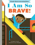 I am So Brave! (Empowerment Series) [Board book]