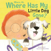 Where, Oh, Where Has My Little Dog Gone [Board book]
