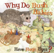 Why Do Bush Babies Have Huge Eyes? [Board book]