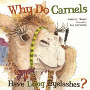 Why Do Camels Have Long Eyelashes? [Board book]