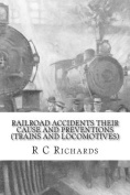 Railroad Accidents Their Cause and Preventions