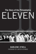 The Story of the Philadelphia Eleven