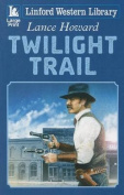 Twilight Trail