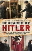 Beheaded by Hitler