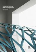Designing Materials Materialising Design