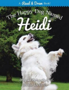 The Happy Dog Named Heidi