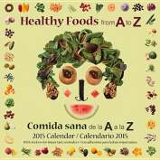 Healthy Foods from A to Z / Comida Sana de La A A La Z