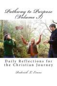 Pathway to Purpose (Volume I)