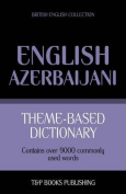 Theme-Based Dictionary British English-Azerbaijani - 9000 Words