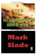 A Week of Mushrooming Book One