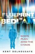 Blueprint in Bedlam