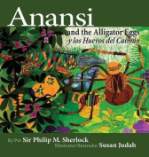 Anansi and the Alligator Eggs y Los Huevos del Caiman