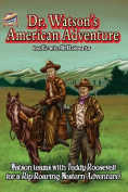 Dr. Watson's American Adventure