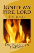 Ignite My Fire Journal
