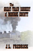 The Great Train Robbery of Monroe County
