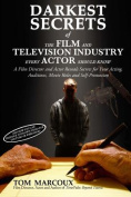 Darkest Secrets of the Film and Television Industry Every Actor Should Know
