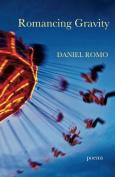 Romancing Gravity: Poems